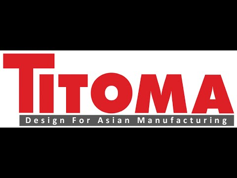Titoma - Design For Asian Manufacturing