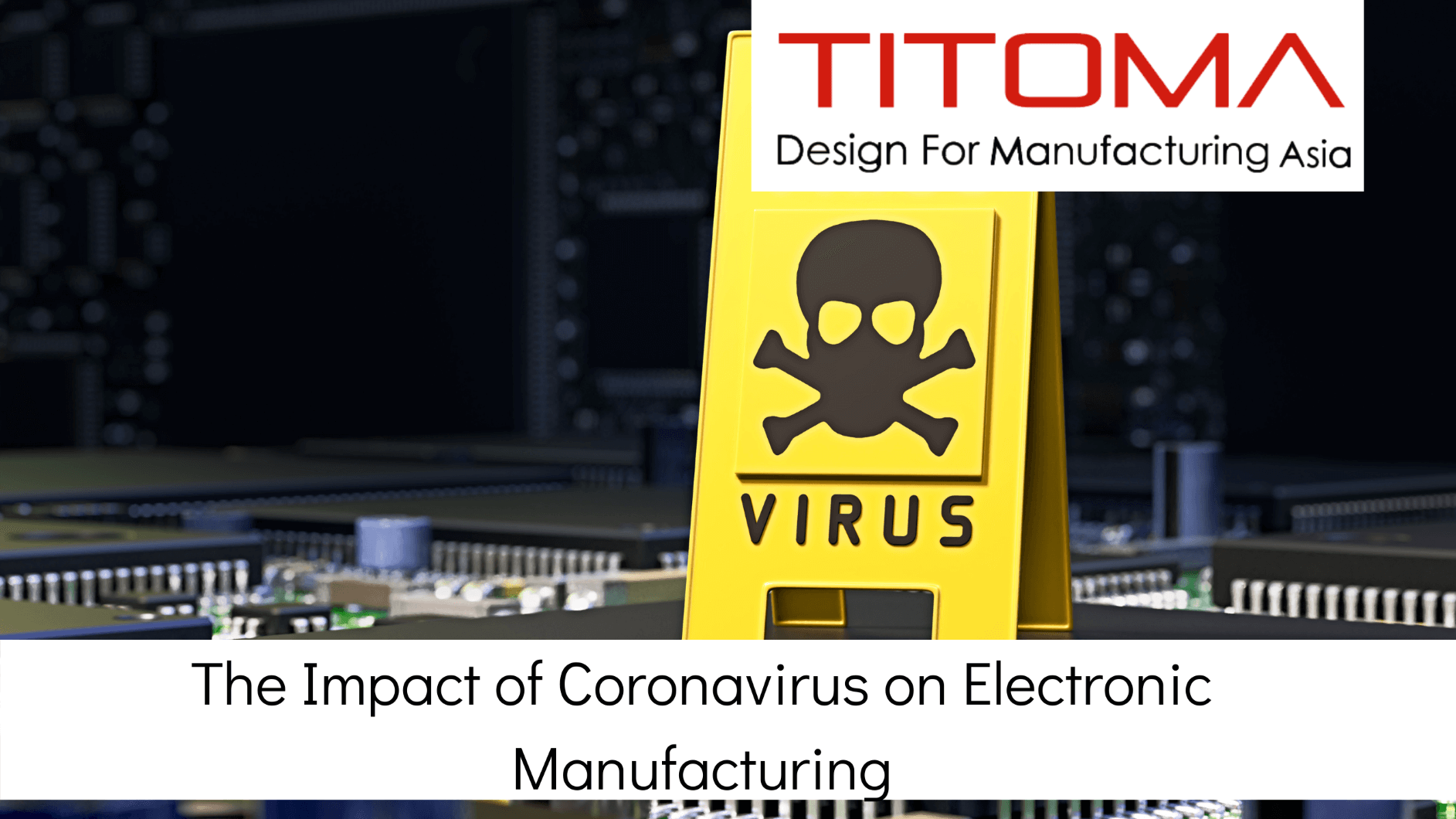 the impact of electronic manufacturing on electronics manufacturing
