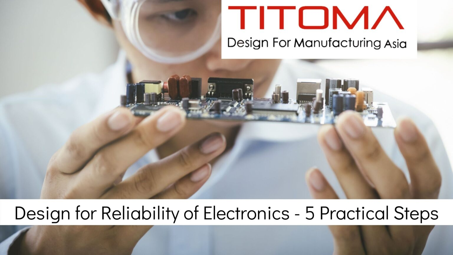 steps for electronics design for reliability DFR