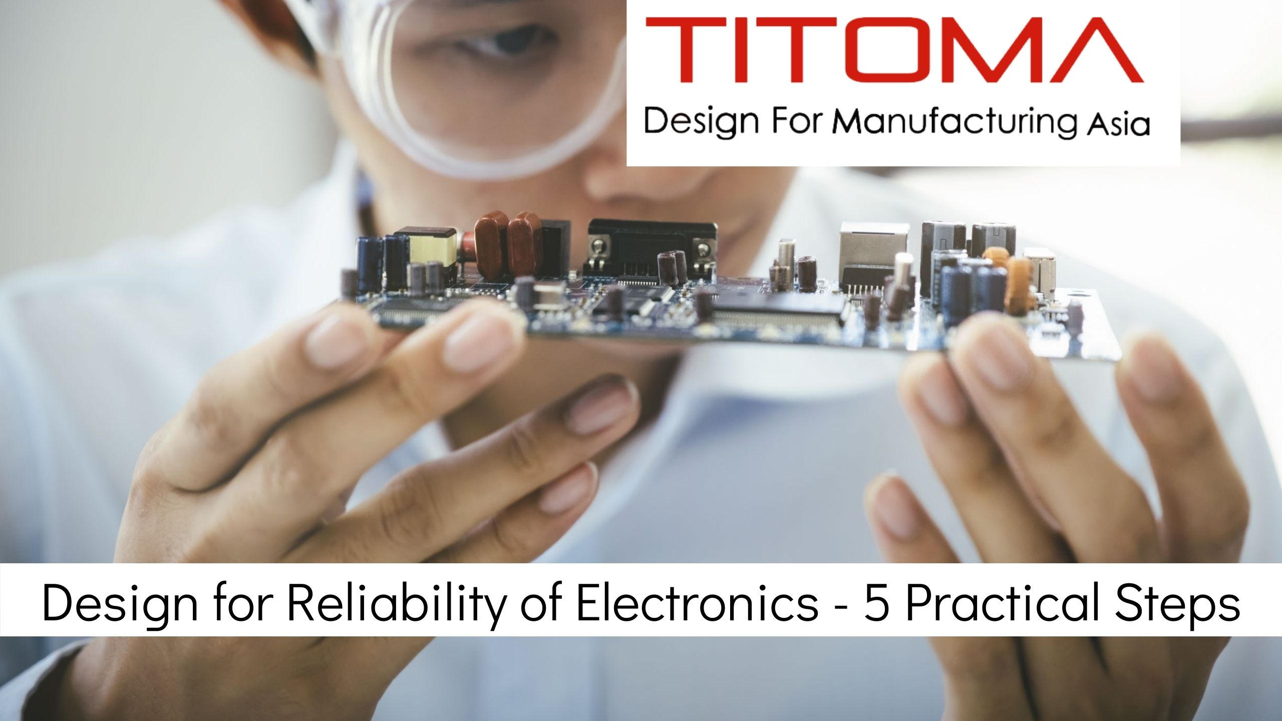 Design for Reliability of Electronics