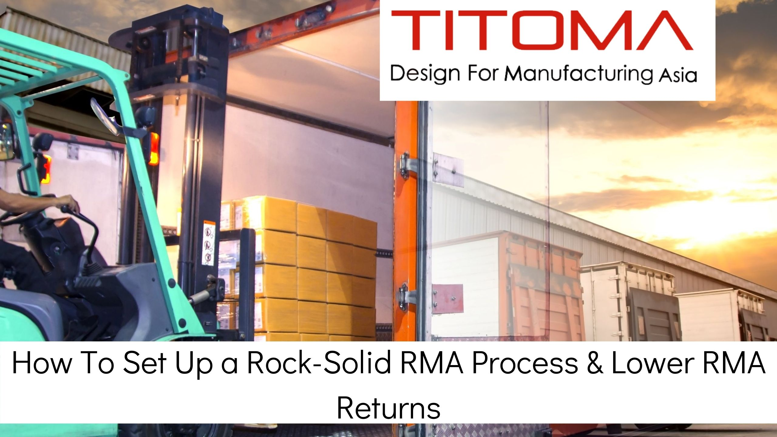 How to set up a rock solid RMA process & Lower RMA return