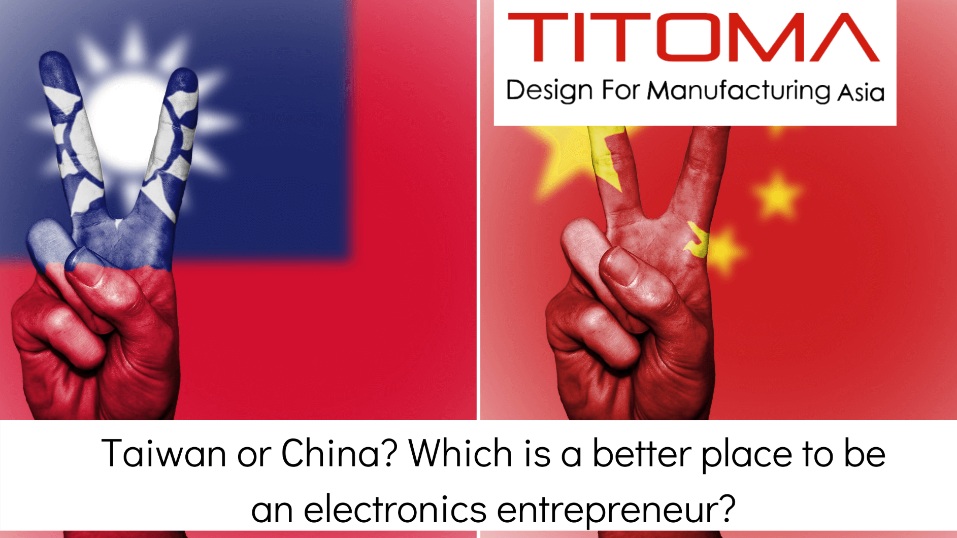 taiwan or china which one is better for manufacturing
