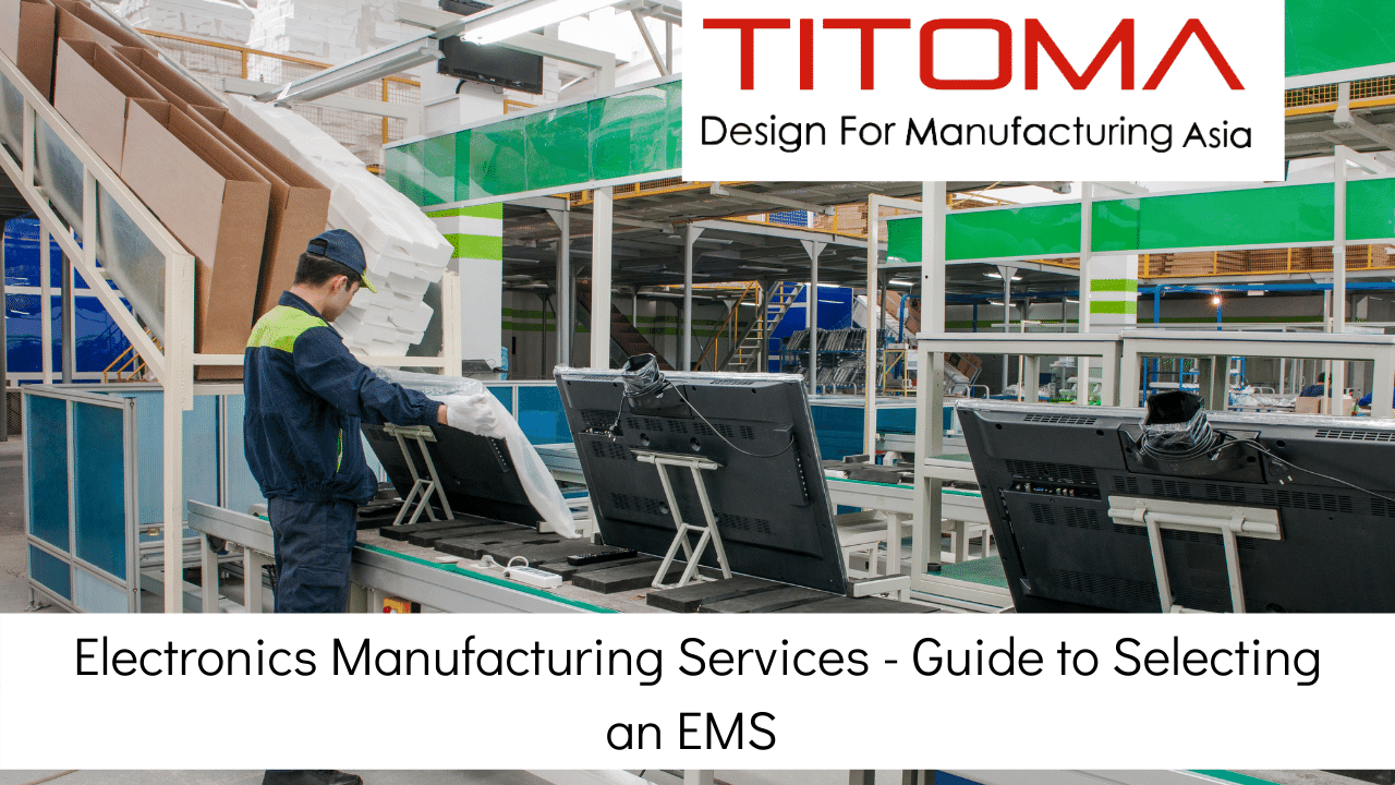 How to select the right electronics manufacturing service provider
