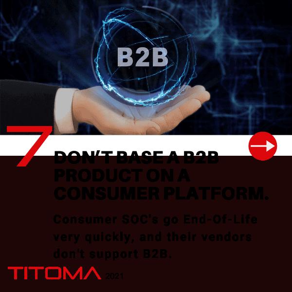 don't base a B2B product on a consumer platform